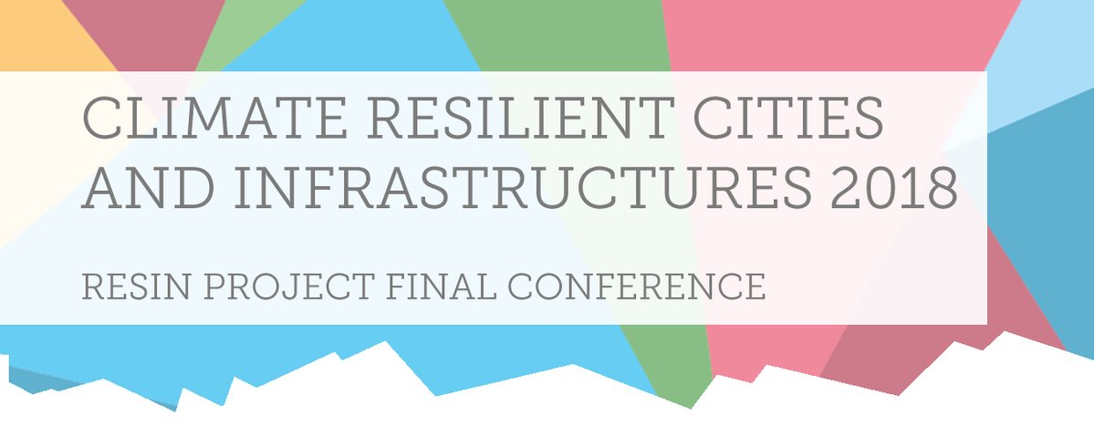 Climate Resilient Cities and Infrastructures 2018 – Final Conference of the RESIN Project